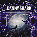 Danny Shark  - Only Now